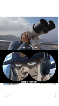 hot: Ah, that's hot  That's real hot