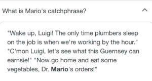 Ah, yes. Mario's iconic catchphrases. Who could forget them?: Ah, yes. Mario's iconic catchphrases. Who could forget them?