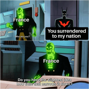 Ah yes the Classic France surrenders format: Ah yes the Classic France surrenders format