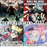Anime, Facts, and Memes: AHADKONTTANi Boku HERO  SEASON 2  ACADEMIA SEASON  spring anime 2017u  more springanime below  BORUTO NARUTO  NEXT GENERATIONS EROMANGA-SENSEI QOTD: Which of these Spring Anime are you watching? | Follow @animee for Anime Facts | ⭐ . . Cr. @animelogics & @servampx