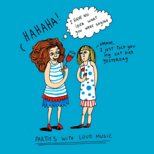 Music, Tumblr, and Awkward: AHAHA  HAVE NO  IDEA WHAT  you WERE SAYİNG  UMMM  I JuST ToLD you  My CAT DİED  YESTERDAy  PARTIES WİTH LOUD MUSIC rage-comics-base:  Awkward moments at parties with loud music - I doodled it