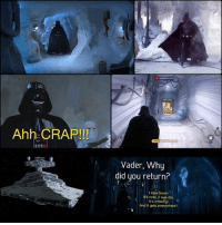 Memes, Snow, and Cold: Ahh CRAP!  Vader, Why  did you return?  I hate snow!  Its cold, it was dry,  It's irritating!  And it gets everywhere!!