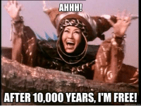 im free: AHHH  AFTER 10,000 YEARS, I'M FREE!  quickmeme.com