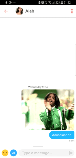 Gif, Wednesday, and Still: Aiah  Wednesday 13:34  Aaaaaiaahhh  Sent  GIF  Type a message  .. Still no reply