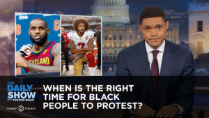 When Is the Right Time for Black People to Protest?: The Daily Show: AIELAND  THE  DAILYWHEN IS THE RIGHT  SHOW TIME FOR BLACK  WITH TREVOR NOAH  @hvaswas PEOPLE TO PROTEST? When Is the Right Time for Black People to Protest?: The Daily Show