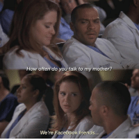 [8x05] wonder if they're still Facebook friends 😂: aim  How often do you talk to my mother?  We're Facebook friends... [8x05] wonder if they're still Facebook friends 😂