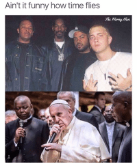 It's crazy how much pope Francis looks like the high sparrow from GOT and how much Eminem looks like their son. That is all (@thehornynun): Ain't it funny how time flies  The Horny Mur It's crazy how much pope Francis looks like the high sparrow from GOT and how much Eminem looks like their son. That is all (@thehornynun)
