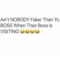 Funny, Lol, and Yo: Ain't NOBODY Faker Than Yo  BOSS When Their Boss Is  VISITING Truth lol... funniest15 viralcypher funniest15seconds Rp @viralcypher