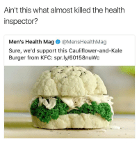Who remembers?! 😩😂 https://t.co/wqAe7gGwAA: Ain't this what almost killed the health  inspector?  Men's Health Mag @MensHealthMag  Sure, we'd support this Cauliflower-and-Kale  Burger from KFC: spr.ly/60158nuWc Who remembers?! 😩😂 https://t.co/wqAe7gGwAA