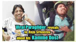 Mention your dost :): AIR  Viral Paraglider eveals  to Raju Srivastav  about his Kamine Dost  Fit7  +EEKKC Mention your dost :)