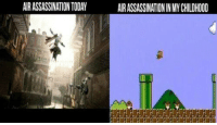 Someone make a Mario-as-Assassin mash-up game please.: AIRASSASSINATION TODAY  AIRASSASSINATIONIN MY CHILDHOOD Someone make a Mario-as-Assassin mash-up game please.