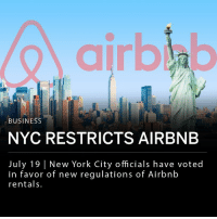"New York City officials voted to pass new regulations on Airbnb rentals. Under the proposed bill, Airbnb will need to report addresses and names of tenants renting out their homes on the platform to NYC's Office of Special Enforcement. Rentals under 30 days without the permanent tenant present are already illegal in most buildings under New York state law. If signed, this bill will make it easier for New York City to enforce state law on short-term rentals. ___ Airbnb argued that these regulations are not best for everyday New Yorkers and favor the hotel industry. ___ A spokesperson for Airbnb said in a statement: ""After taking hundreds of thousands of dollars in campaign contributions from the hotel industry, we're not surprised the City Council refused to meet with their own constituents who rely on home sharing to pay the bills and then voted to protect the profits of big hotels."": airbla  BUSINESS  NYC RESTRICTS AIRBNB  July 19 