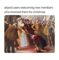 Christmas, Tag Someone, and Classical Art: airpod users welcoming new members  who received them for christmas  cl  assicalfuck Tag someone with AirPods