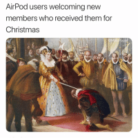 Christmas, Funny, and Who: AirPod users welcoming new  members who received them for  Christmas The Ëłîtę