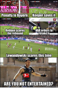 Memes, Time, and Are You Not Entertained: AIRWA  Penalty to Bayern  Keeper savesit  Robben scoresVARorders tou  the reboundretet  Ailianz (ili):  Allianz  Tipps von Jan Frodeno  1)  fTrollFootball  The TrollFootball Insta  Lewandowskiscores this time  TrollFootball  The TrollFootball Insta  ARE YOU NOT ENTERTAINED?  makeameme.org Bundesliga tonight 😍 https://t.co/bynMtyQMb8