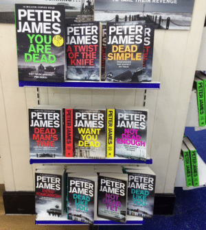 Lmao, Revenge, and Target: ais HaIR REVENGE  18 MILLION COPIES SOLD  PETER  JAMES PETERPETERR  YOU  JAMES I JAMES S  DEAN, OFTHE | SIMPLE  KNIFE  THEY WERE MARKED  FOR DEATH  PETER PETERPETER  AMESJAMESJAMES  TE  DEAD  WANTNO  MAN'S  TIME  NOUGH  DEAD  PETER  PETER PETERIJAMESİ ME  JAMES JAMES  PETER JAMES  DEAD mysharona1987:  mysharona1987:  mysharona1987:  sensible-psychopath:  mysharona1987:  relatabletoaster:  claudiekitty:   mysharona1987:   as2filmjourney:  mysharona1987:  panmacmillanindia:  mysharona1987:  Peter James: An author who is very into death.  So which one is your favourite?  The one about death.  Lmao  Update: This is trolling, right? At this point, it has to be.    Give me the touch of death   I wish for death  Why is Peter James actively threatening his readers? A question that needs to be asked, frankly.    Tag yourself I'm Not Dead Enough  You can always be a bit more dead, I suppose.  Update: This is amazing.  Hey, if Peter James suddenly goes on a mass killing spree you cannot say that there were not warnings.