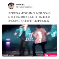 Crying, Dancing, and Emoji: aislinn  @BTSthe7Legends  I EDITED A MEXICAN CUMBIA SONG  IN THE BACKGROUND OF TAEKOOK  DANCING TOGETHER JSHKHGDJK  M RE THAN EVER  convertedby  Gl@golden hyung hobl  Filmmaker Pr THIS FANDOM SOMETIMES   😂  cr: more than ever