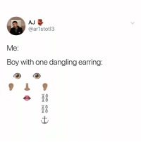 Emojis, Relatable, and Boy: AJ  @ar1stotl3  Me:  Boy with one dangling earring  ct how you do that with emojis