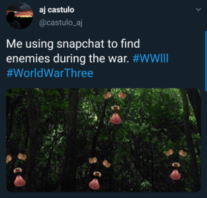 The trees have eyes, or dog faces: aj castulo  @castulo_aj  Me using snapchat to find  enemies during the war. The trees have eyes, or dog faces