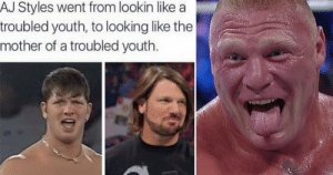 22 Hilarious WWE Memes That Will Have Fans Tapping Out From Laughter: AJ Styles went from lookin like a  troubled youth, to looking like the  mother of a troubled youth 22 Hilarious WWE Memes That Will Have Fans Tapping Out From Laughter
