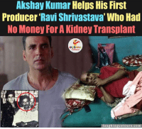 Money, Respect, and Help: Akshay Kumar Helps His First  Producer Ravi Shrivastava' Who Had  No Money ForA Kidney Transplant  LA GHING  laughing colours com Respect... Akshay Kumar