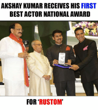 Memes, Best, and Congratulations: AKSHAY KUMAR RECEIVES HIS FIRST  BEST ACTOR NATIONAL AWARD  FOR  RUSTOM Congratulations, Akshay Kumar