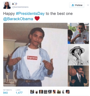 Supreme Leader: AL  Happy #PresidentsDay to the best one  @BarackObama  Follow  @kardashdolans  YEETY  RETWEETS  940 47  LIKES Supreme Leader