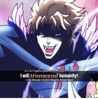 jojos-bizzare-adventure: al lani memanga quotes tumblr eom  I will transcend humanity!  Dio Brando Jojo's Bizarre Adventure)