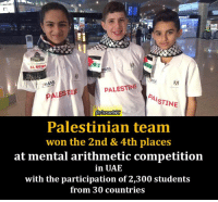 Brains, Children, and Memes: AL OUDS  RMAS  PALESTINE  PALESTTIE  Al  STINE  Palestinian team  won the 2nd & 4th places  at mental arithmetic competition  in UAE  with the participation of 2,300 students  from 30 countries Kids show their brain skills at mental arithmetic competition in Dubai. #Palestinian children won 2nd & 4th place in this event.
