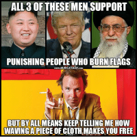 Trump is sounding more and more like a dictator every day..  Follow us for more: Murica Today: AL13 OF THESE MEN SUPPORT  PUNISHINGPEOPLE WHO BURN FLAGS  www.MURICA TODAY com  BUT BY ALL  KEEPTELLING ME How  WAVING APIECEOFCLOTH MAKES YOU FREE Trump is sounding more and more like a dictator every day..  Follow us for more: Murica Today