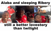 We all have that one friend.: Alaba and sleeping Ribery  still a better lovestory  than twilight We all have that one friend.