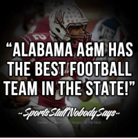 "I didn't even know there was an Alabama A&M.: ""ALABAMA A&M HAS  THE BESTIFOOTBALL  TEAM IN THE STATE!""  THANKS TO @NICK CHATURVEDI FOR THE IDEA! I didn't even know there was an Alabama A&M."