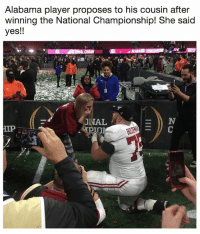 Oh boy! His sister is going to be jealous: Alabama player proposes to his cousin after  winning the National Championship! She said  yes!!  ONAL  IP Oh boy! His sister is going to be jealous