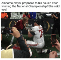 Oh boy! His sister is going to be jealous https://t.co/g7a4KRDDyo: Alabama player proposes to his cousin after  winning the National Championship! She said  yes!!  INAL  IP Oh boy! His sister is going to be jealous https://t.co/g7a4KRDDyo