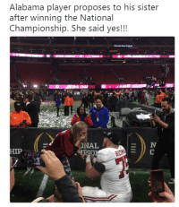 💀💀💀: Alabama player proposes to his sister  after winning the National  Championship. She said yes!!!  NAL 💀💀💀