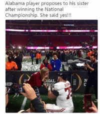 Love is so beautiful!! 😫😍😍: Alabama player proposes to his sister  after winning the National  Championship. She said yes!!!  NAL  HIP Love is so beautiful!! 😫😍😍