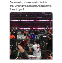 Do not, I repeat, DO NOT follow @tayvontae if you are easily offended 😂😳: Alabama player proposes to his sister  after winning the National Championship.  She said yes!!!  IG: CTAYVONTAE  NAL  亚 Do not, I repeat, DO NOT follow @tayvontae if you are easily offended 😂😳