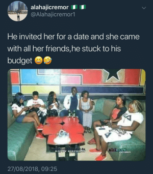 A King! by KingPZe MORE MEMES: alahajicremor I  @Alahajicremor1  He invited her for a date and she came  with all her friends,he stuck to his  budget  do  331  าน  27/08/2018, 09:25 A King! by KingPZe MORE MEMES