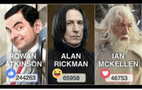 Dank, Ellen, and 🤖: ALAN  IAN  ATKINSON RICKMAN  MOCK ELLEN  65958  244263  46753 Who is your favourite British actor - Round 2 Vote with the reactions below
