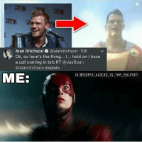 I want @alanritchson to play as Shazam!!! 😍😭😱 Big thanks to my fav DC fan from YouTube, @jaeroar!!! Batman Superman WonderWoman TheFlash GreenLantern Aquaman Cyborg Shazam MartianManHunter GreenArrow BlackCanary Mera JusticeLeague Darkseid SteppenWolf LexLuthor DCEU SuicideSquad Joker HarleyQuinn Deathstroke Deadshot Nightwing RedHood: Alan Ritchson @alanritchson 10h  Ok, so here's the thing I hold on I have  a call coming in brb RT @JaeRoar:  @alanritchson explain. I want @alanritchson to play as Shazam!!! 😍😭😱 Big thanks to my fav DC fan from YouTube, @jaeroar!!! Batman Superman WonderWoman TheFlash GreenLantern Aquaman Cyborg Shazam MartianManHunter GreenArrow BlackCanary Mera JusticeLeague Darkseid SteppenWolf LexLuthor DCEU SuicideSquad Joker HarleyQuinn Deathstroke Deadshot Nightwing RedHood