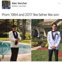 Memes, 🤖, and Alec: Alec Vercher  @alec Vercher  Prom 1994 and 2017 like father like son 😹😍