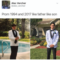 Memes, Pool, and 🤖: Alec Vercher  @alec Vercher  Prom 1994 and 2017 like father like son Why'd u remove the pool 🥗