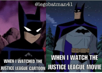Memes, Cartoon, and Cartoons: alegobatman41  WHEN I WATCH THE  WHEN I WATCHED THE  JUSTICE LEAGUE CARTOON JUSTICE LEAGUE MOVIE