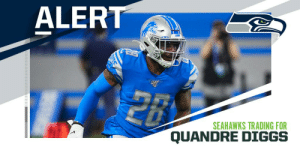 The @Lions are trading safety Quandre Diggs and a 2021 seventh-round pick to the @Seahawks for a 2020 fifth-round pick. (via @TomPelissero) https://t.co/gcT5PAsf8g: ALERT  28  SEAHAWKS TRADING FOR  QUANDRE DIGGS The @Lions are trading safety Quandre Diggs and a 2021 seventh-round pick to the @Seahawks for a 2020 fifth-round pick. (via @TomPelissero) https://t.co/gcT5PAsf8g