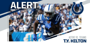 .@Colts WR T.Y. Hilton active against Texans. https://t.co/CDkZTQMjFW: ALERT  ACTIVE VS. TEXANS  T.Y.HILTON .@Colts WR T.Y. Hilton active against Texans. https://t.co/CDkZTQMjFW