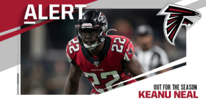 Falcons S Keanu Neal (Achilles) is out for the season. (via @RapSheet) https://t.co/RfykGoac0w: ALERT  FALCONS  FALEONS  OUT FOR THE SEASON  ट Falcons S Keanu Neal (Achilles) is out for the season. (via @RapSheet) https://t.co/RfykGoac0w
