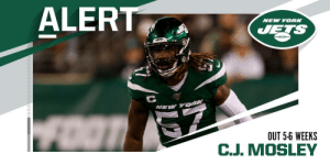 Jets LB C.J. Mosley (groin) out 5-6 weeks. https://t.co/2JkR07ps6r: ALERT  NEW YORK  JETS  NEW YORK  OUT 5-6 WEEKS  C.J. MOSLEY Jets LB C.J. Mosley (groin) out 5-6 weeks. https://t.co/2JkR07ps6r