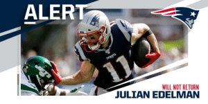 Patriots WR Julian Edelman (chest) has been ruled out of #NYJvsNE. https://t.co/dcKpOOhXut: ALERT  PATRIDTS  WILL NOT RETURN Patriots WR Julian Edelman (chest) has been ruled out of #NYJvsNE. https://t.co/dcKpOOhXut
