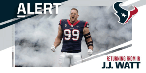 Texans designate DE J.J. Watt to return from IR (via @RapSheet + @MikeGarafolo) https://t.co/KvBsjxcfsl: ALERT  TEKANE  66  RETURNING FROM IR  J.J. WATT Texans designate DE J.J. Watt to return from IR (via @RapSheet + @MikeGarafolo) https://t.co/KvBsjxcfsl