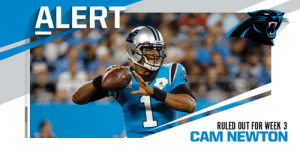 .@Panthers QB Cam Newton ruled out (foot) for Week 3 vs. Cardinals. https://t.co/WPgql093Vm: ALERT  THO  SEASON  RULED OUT FOR WEEK 3 .@Panthers QB Cam Newton ruled out (foot) for Week 3 vs. Cardinals. https://t.co/WPgql093Vm